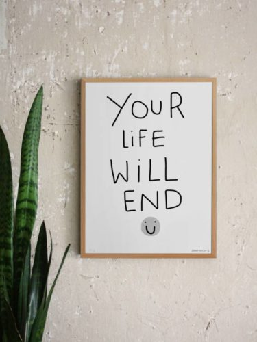 Your-life-will-end-grey-1024x1365